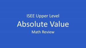 isee absolute value