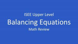 isee balancing algebraic equations