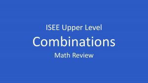 isee combinations
