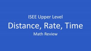 isee distance rate time