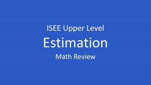 isee estimation