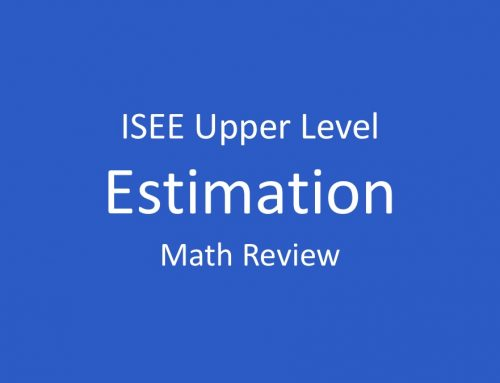 ISEE Math Review – Estimation