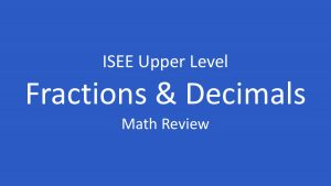 isee fractions and decimals