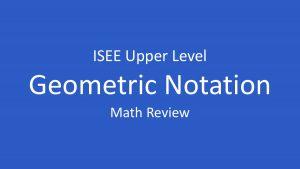 isee geometric notation