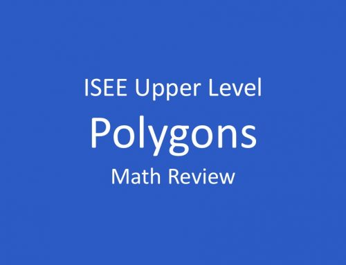 ISEE Math Review – Polygons: Angles, Perimeter, and Area