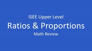iisee ratios and proportions
