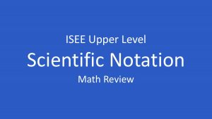 isee scientific notation