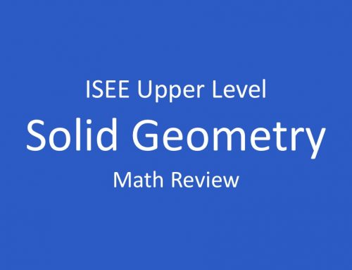 ISEE Math Review – Solid Geometry: Surface Area and Volume